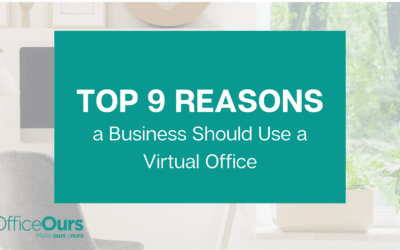 Top 9 Reasons a Business Should Use a Virtual Office